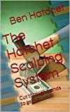 The Hatchet Scalping System: Cut through trends to get your cut!