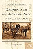 Georgetown & the Waccamaw Neck (SC) (Postcard History Series)