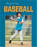 img - for Beginning Baseball (Beginning Sports) book / textbook / text book
