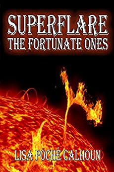 SUPERFLARE: The Fortunate Ones by [Calhoun, Lisa Poche]