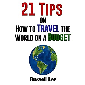 21 Tips on How to Travel the World on a Budget Audiobook