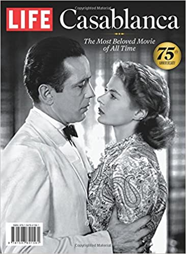 Life Casablanca The Most Beloved Movie Of All Time The Editors Of