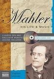 Mahler: His Life and Music (Naxos Books)