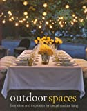 img - for Outdoor Spaces: Easy Ideas and Inspiration for Casual Outdoor Living by Christene Barberich (2008-02-01) book / textbook / text book