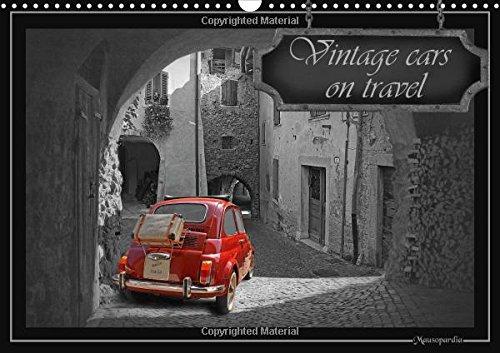 Vintage cars on travel 2016: Nostalgic Vintage cars in black and white, with decorative colorkeys (Calvendo Art) pdf