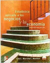 ESTADISTICA APLICADA A LOS NEGOCIOS Y ECONOMIA: Amazon.es