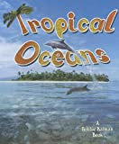 Tropical Oceans, Kelley MacAulay and Bobbie Kalman, 0778713008