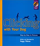 Clicking with Your Dog, Peggy Tillman, 1890948055