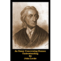 An Essay Concerning Human Understanding (Optimized For Kindle)