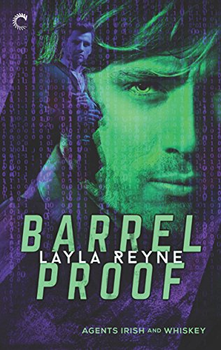 Release Day Review: Barrel Proof (Agents Irish and Whiskey #3) by Layla Reyne