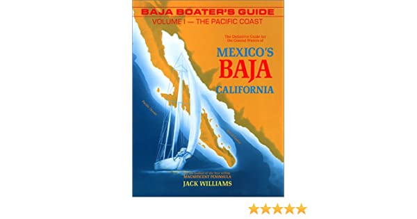 The Pacific Coast 3 Ed. Baja Boaters Guide Vol 1
