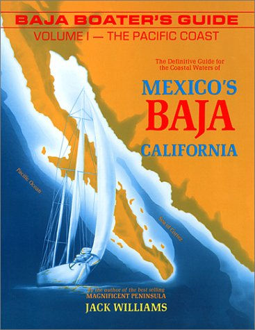 Baja Boater's Guide Vol. 1: The Pacific Coast 3 Ed.