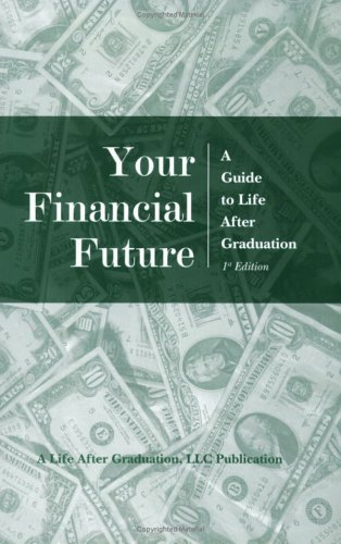 Your Financial Future: A Guide to Life After Graduation