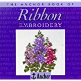 The Anchor Book of Ribbon Embroidery (The Anchor Book Series)
