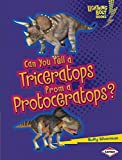 Can You Tell a Triceratops from a Protoceratops? (Lightning Bolt Books - Dinosaur Look-Alikes)