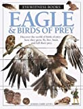Eagle and Birds of Prey, Eyewitness Books Staff and Jemima Parry-Jones, 0679885439