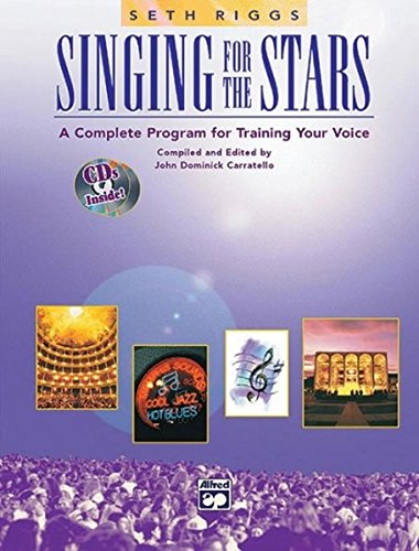 Singing for the Stars: A Complete Program for Training Your Voice (Book (Training Program Level)