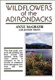 Wildflowers of the Adirondacks, Anne McGrath, 0970275900
