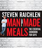 Man Made Meals, Steven Raichlen, 0761166440