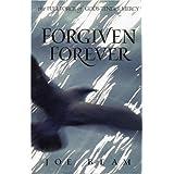 Forgiven Forever: The Full Force of God's Tender Mercy