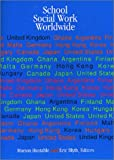 School Social Work Worldwide, Marion Huxtable, Eric Blyth, 0871013487