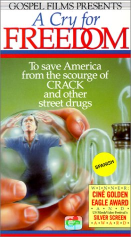 A Cry for Freedom: To Save America from the Scourge of CRACK and Other Street Drugs [VHS]