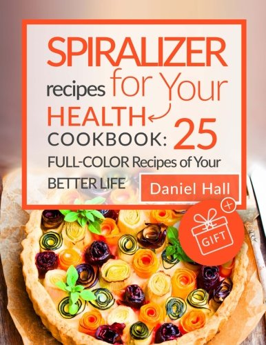 Spiralizer recipes your health Cookbook product image