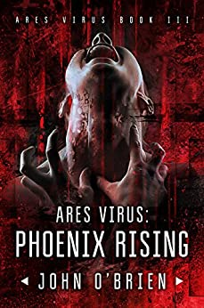 ARES Virus: Phoenix Rising by [O'Brien, John]