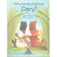 Why Are You Fighting, Davy?
