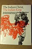 The Indian Christ, the Indian King : The Historical Substrate of Maya Myth and Ritual, Bricker, Victoria R., 0292738242