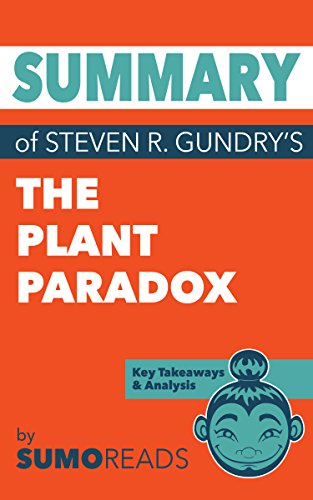 Summary of Steven R. Gundry's The Plant Paradox: Key Takeaways & Analysis cover