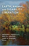 Earth, Animal, and Disability Liberation : The Rise of Eco-Ability, Bentley, Judy K. C. and Duncan, Janet M., 1433115069