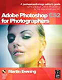 Adobe Photoshop CS2 for Photographers: A professional image editor's guide to the creative use of Photoshop for the Macintosh and PC