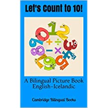 Let's Count to 10!: A Bilingual Picture Book English-Icelandic