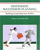 img - for Crisp: Systematic Succession Planning: Building Leadership from Within (CRISP FIFTY-MINUTE SERIES) book / textbook / text book