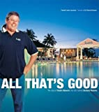 img - for All That's Good: The Story of Butch Stewart, the Man Behind Sandals Resorts (Corporate) book / textbook / text book