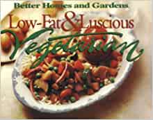 Low fat luscious vegetarian better homes and gardens test kitchen better homes and gardens for Better homes and gardens test garden