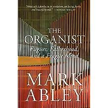 The Organist: Fugues, Fatherhood, and a Fragile Mind