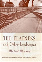 The Flatness and Other Landscapes (Associated Writing Programs Award for Creative Nonfiction)