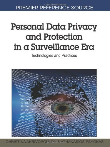 By Christina Akrivopoulou Personal Data Privacy and Protection in a Surveillance Era: Technologies and Practices (1st Frist Edition) [Hardcover]