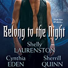 Belong to the Night Audiobook by Shelly Laurenston, Cynthia Eden, Sherrill Quinn Narrated by Lucinda Gainey