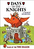 Tales of the Time Dragon #1: Days of the Knights - Library Edition