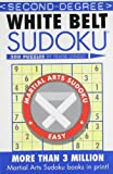 Second-Degree White Belt Sudoku® (Martial Arts Puzzles Series)