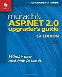 Murach's ASP. NET 2. 0 Upgrader's Guide, Doug Lowe and Joel Murach, 1890774359