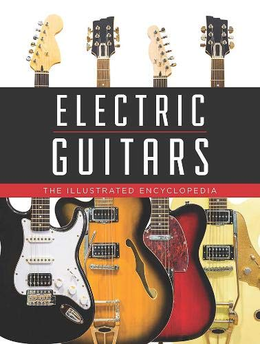 (Electric Guitars: The Illustrated Encyclopedia)