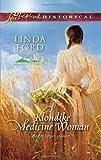 Klondike Medicine Woman (Alaskan Brides) Pdf