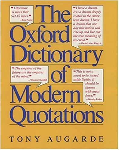 The Oxford Dictionary of Modern Quotations (Oxford Quick Reference) by Tony Augarde (1993-03-25)