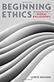 The most accessible, practical, and affordable introduction to ethical theory and moral reasoning.Beginning Ethics provides students with the theoretical and logical tools they need to navigate the ethical quandaries in their daily lives. Clear writi...