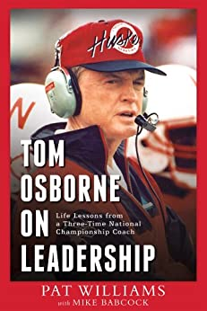 Tom Osborne On Leadership: Life Lessons from a Three-Time National Championship Coach