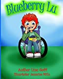 Blueberry Lu: A Story of a Feisty Little Redhead with Spina Bifida
